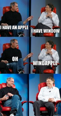 i have an apple i have window oh windapple