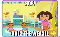 pop! goes the weasel