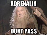 adrenalin dont pass