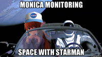 monica monitoring space with starman