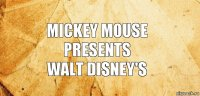 Mickey mouse Presents walt disney's