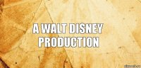 A walt disney production