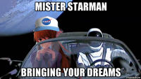 mister starman bringing your dreams