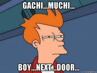 gachi...muchi... boy...next...door...