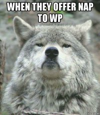when they offer nap to wp