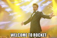 welcome to rocket