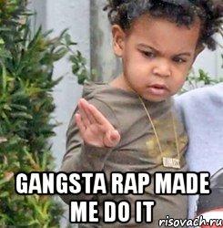 Другие картинки на тему gangsta rap make me