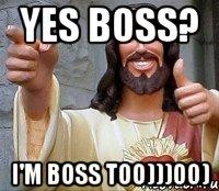 yes boss? i'm boss too)))00), Мем Иисус - Рисовач .Ру