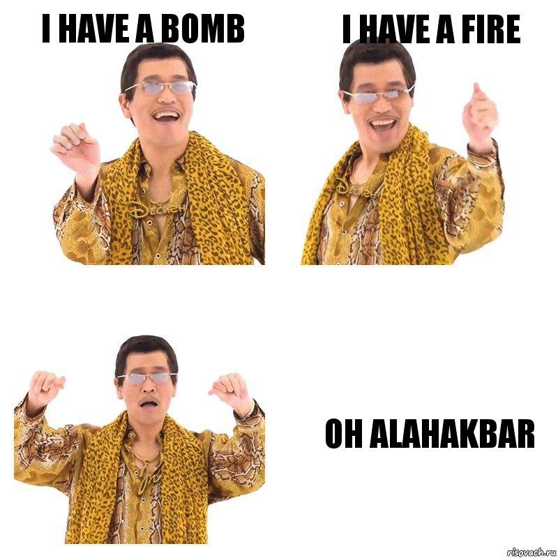 I Have A Bomb I Have A Fire Oh Alahakbar   U041a U043e U043c U0438 U043a U0441 Ppap