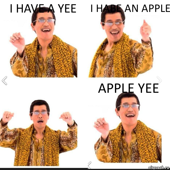 i have a Yee i habe an apple apple Yee