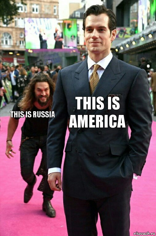 THIS IS AMERICA THIS IS RUSSIA
